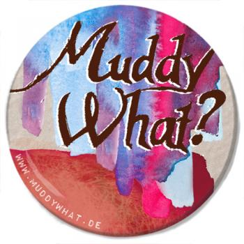 "Button - Muddy What? ""Muddy What?"""