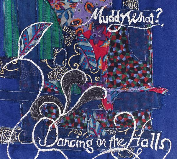 Dancing In The Halls - Muddy What? (CD)